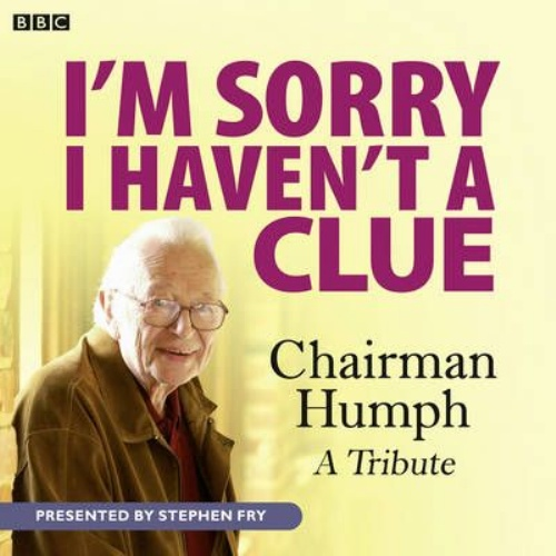 I'm Sorry I Haven't A Clue: Chairman Humph - A Tribute