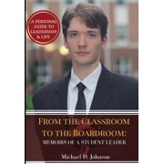 From the Classroom to the Boardroom: Memoirs of a Student Leader (Hardcover)