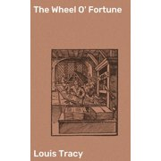 The Wheel O' Fortune - eBook