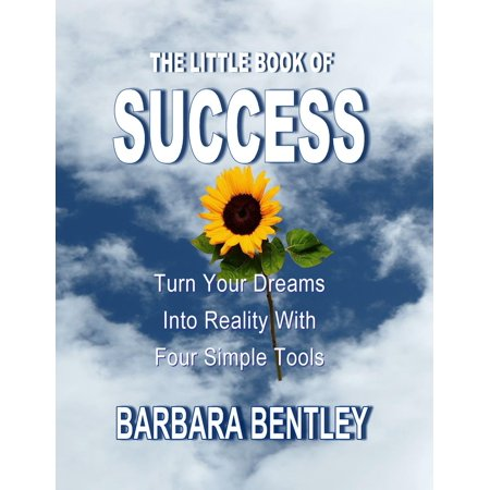 The Little Book of Success: Turn Your Dreams into Reality with Four Simple Tools - (Turn Ill Into A Tool For Boring Holes)