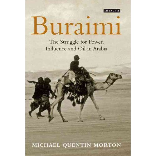Buraimi: The Struggle for Power, Influence and Oil in Arabia