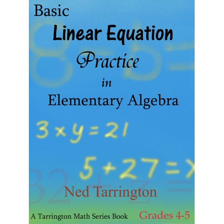 Basic Linear Equation Practice in Elementary Algebra, Grades 4-5 -