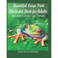 Fun Dot to Dots for Adults: Beautiful Large Print Dot to Dot For Adults: From 150 to 484 Dots (Paperback)(Large Print)