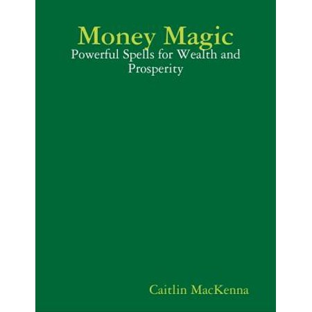 - Money Magic: Powerful Spells for Wealth and Prosperity - eBook