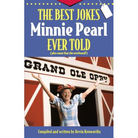 The Best Jokes Minnie Pearl Ever Told : Plus Some That She (Best Type Of Pearl)