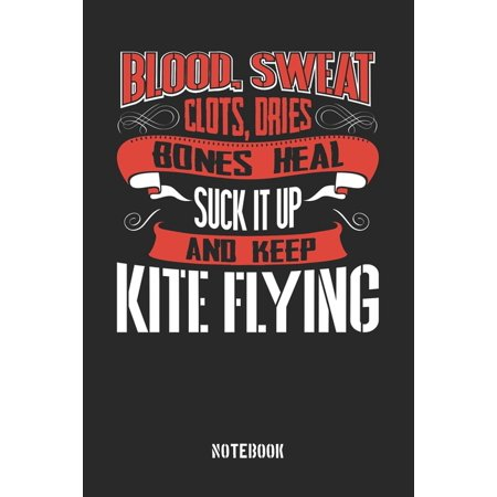 Blood Sweat clots dries. Shut up and keep Kite Flying: Plaid Squared Notebook / Memory Journal Book / Journal For Work / Soft Cover / Glossy / 6 x 9 / Flying Kite Book