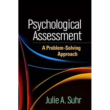 Psychological Assessment : A Problem-Solving
