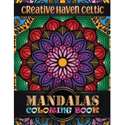 Creative Haven Celtic Mandalas Coloring Book: Big Mandala Coloring Book for Adults 101 Images Stress Management Coloring Book For Relaxation, Meditation, Happiness and Relief & Art Color Therapy (Pape