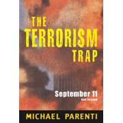Terrorism Trap: September 11 and Beyond (Paperback)