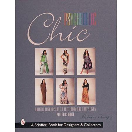 Psychedelic Chic: Artistic Fashions of the Late 1960s and Early 1970s (Hardcover)