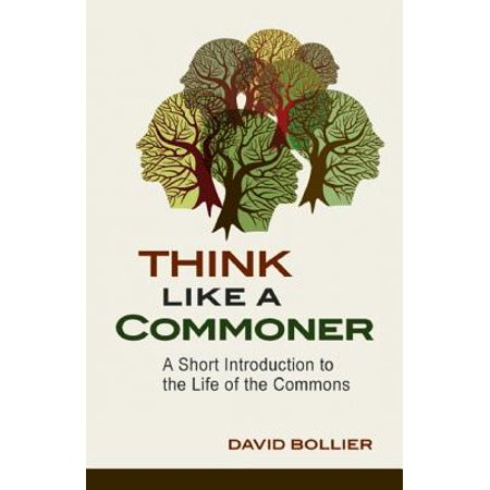 Think Like a Commoner : A Short Introduction to the Life of the (Commons Federal Way)
