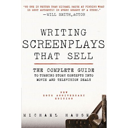 Writing Screenplays That Sell, New Twentieth Anniversary Edition : The Complete Guide to Turning Story Concepts Into Movie and Television