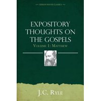 Expository Thoughts on the Gospels Volume 1 : Matthew