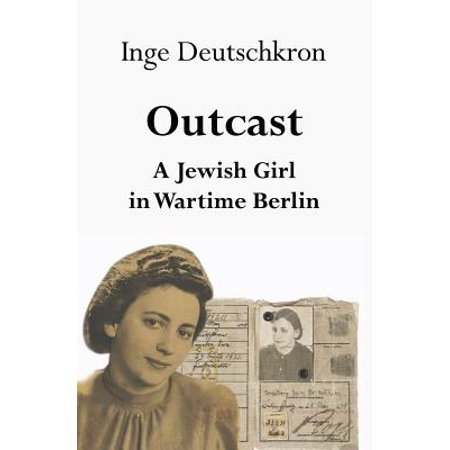 (Outcast : A Jewish Girl in Wartime Berlin)