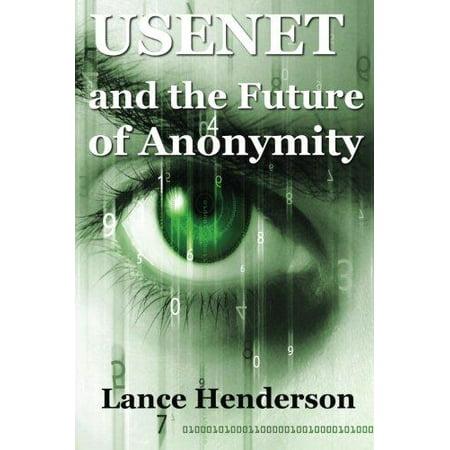 Usenet   The Future Of Anonymity