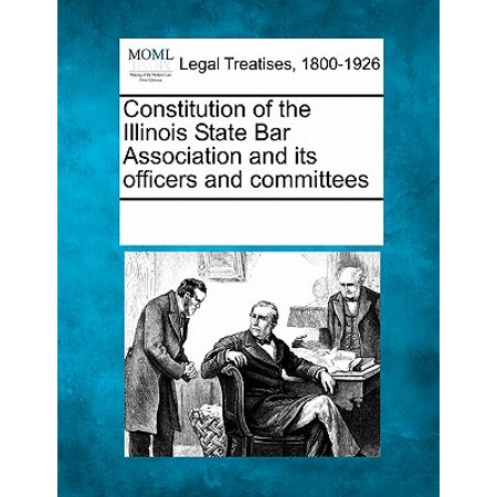 Constitution of the Illinois State Bar Association and Its Officers and