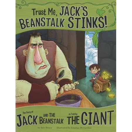 Trust Me, Jack's Beanstalk Stinks!: : The Story of Jack and the Beanstalk as Told by the - Jack And The Beanstalk Costumes