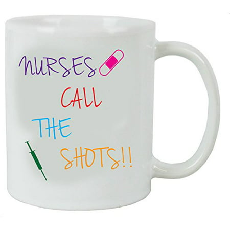Nurses Call the Shots 11 oz White Ceramic Coffee Mug - Great Gift for Nurses Week, Graduations, or Christmas Gift for Dad, Mom, Daughter, Son by Engraved