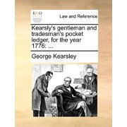 Kearsly's Gentleman and Tradesman's Pocket Ledger, for the Year 1776