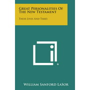 Great Personalities of the New Testament : Their Lives and Times