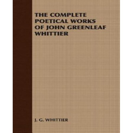 The Complete Poetical Works of John Greenleaf Whittier - image 1 of 1