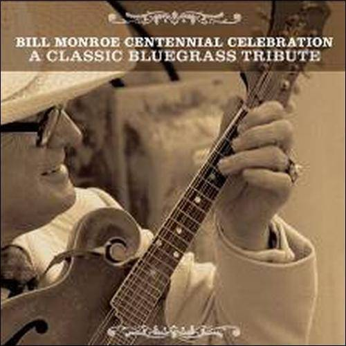 The Bill Monroe Centennial Celebration: A Classic Bluegrass Tribute (2CD)
