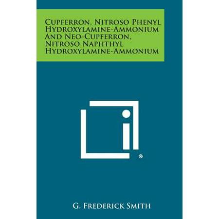 Cupferron, Nitroso Phenyl Hydroxylamine-Ammonium and Neo-Cupferron, Nitroso Naphthyl Hydroxylamine-Ammonium