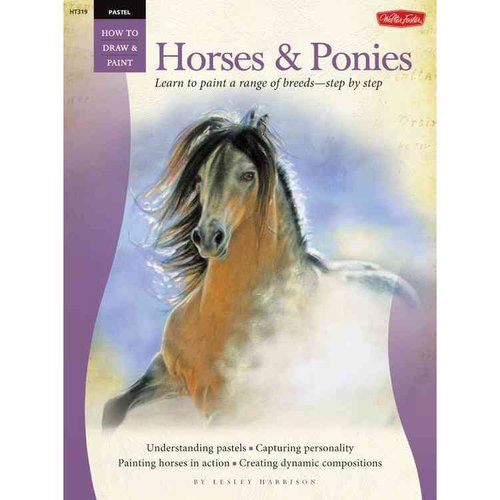 Horses & Ponies: Learn to Paint a Range of Breeds--Step by Step