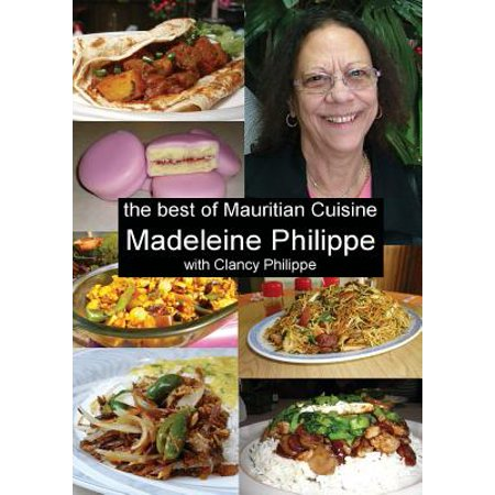 The Best of Mauritian Cuisine : History of Mauritian Cuisine and Recipes from