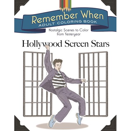 Remember When Adult Coloring Book: Hollywood Screen Stars: Nostalgic Scenes to Color from Yesteryear (Adult Screen)
