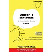 Welcome to Being Human (Children's Edition) : An Instruction Book for Every Soul