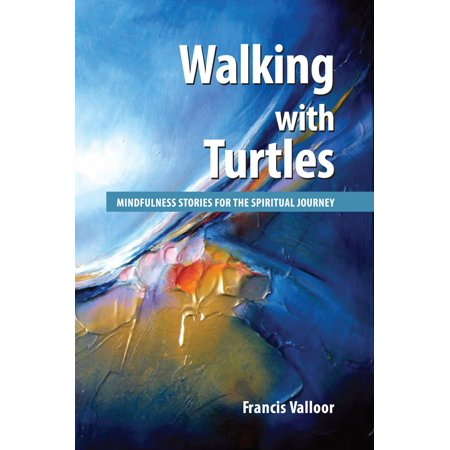 Walking with Turtles: Mindfulness Stories For The Spiritual Journey - eBook