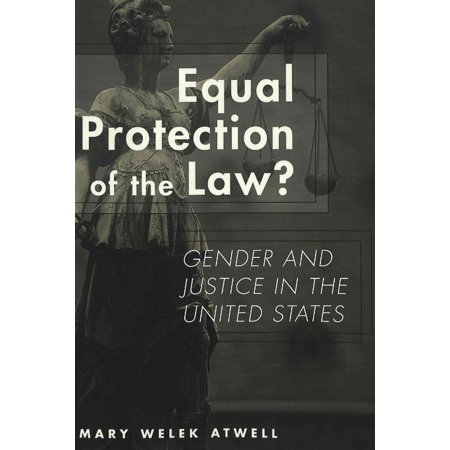 Equal Protection Of The Law   Gender And Justice In The United States   Mary Welek Atwell   Studies In Crime And Punishment   Paperback