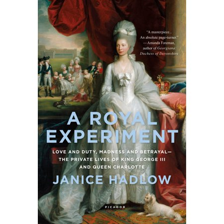 Royal Life (A Royal Experiment : Love and Duty, Madness and Betrayal—the Private Lives of King George III and Queen Charlotte )