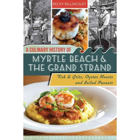 A Culinary History of Myrtle Beach & the Grand Strand