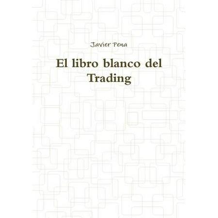 Trade En Español (El Libro Blanco del Trading)