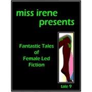 Miss Irene Presents - Tale 9 - eBook