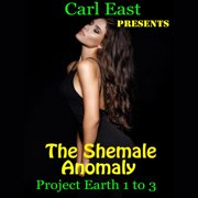 Shemale Anomaly - Project Earth 1 to 3, The - Audiobook