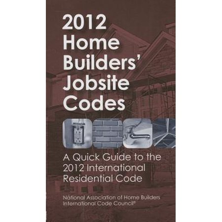 2012 Home Builders 39 Jobsite Codes A Quick Guide To The