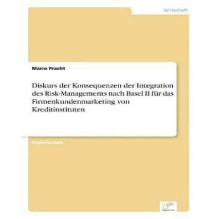 Diskurs Der Konsequenzen Der Integration Des Risk Managements Nach Basel Ii Fur Das Firmenkundenmarketing Von Kreditinstituten