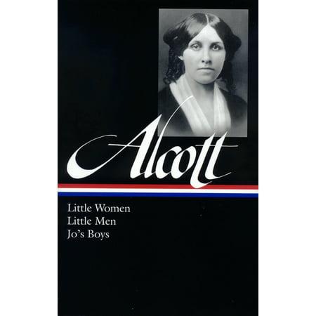 Louisa May Alcott: Little Women, Little Men, Jo's Boys (LOA (Death Of A Soldier Louisa May Alcott)