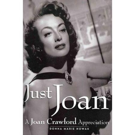 Just Joan  A Joan Crawford Appreciation