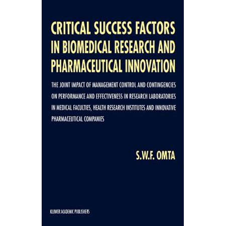 - Critical Success Factors in Biomedical Research and Pharmaceutical Innovation : The Joint Impact of Management Control and Contingencies on Performance and Effectiveness in Research Laboratories in Medical Faculties, Health Research Institutes and Innovative Pharmaceutical Companies