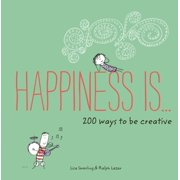 Happiness Is . . . 200 Ways to Be Creative - eBook