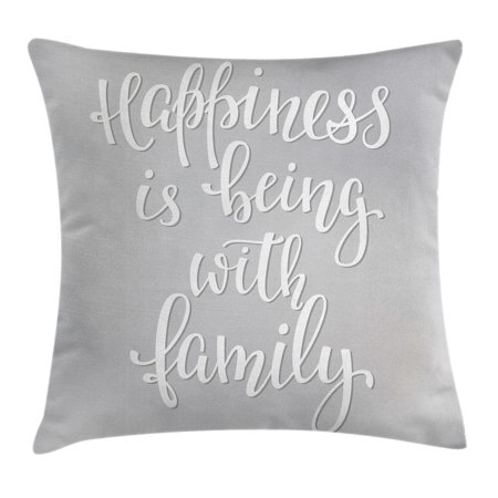 Family Throw Pillow Cushion Cover, Positive Family Themed Message Happiness Hand Writing Calligraphy Inspiration, Decorative Square Accent Pillow Case, 18 X 18 Inches, Light Grey White, by Ambesonne