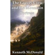 The Graves Crew and the Mountain Fortress - eBook