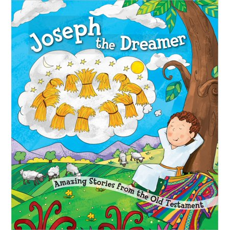 Joseph the Dreamer : Amazing Stories from the Old