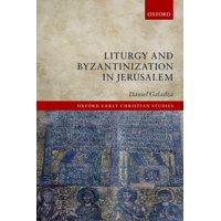 Liturgy and Byzantinization in Jerusalem (Paperback)