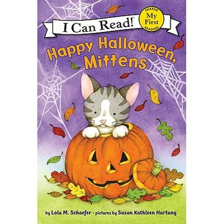 Happy Halloween, Mittens - Happy Halloween Mittens Lola M Schaefer