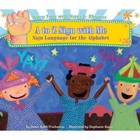 A to Z Sign with Me : Sign Language for the Alphabet ()